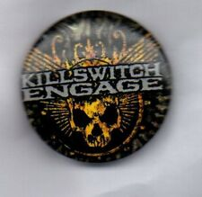 KILLSWITCH ENGAGE BUTTON BADGE American Metalcore Band As Daylight Dies 25mm Pin
