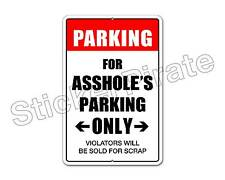 """*Aluminum* Parking For A$$Holes Garage Only 8"""" x 12""""  Metal Novelty Sign  NS"""