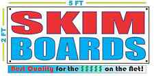 SKIM BOARDS Banner Sign NEW Larger Size Best Quality for The $$$