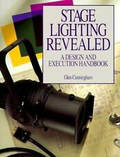 Stage Lighting Revealed: A Design and Execution Handbook