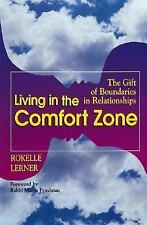 Living in the Comfort Zone : The Gift of Boundaries in Relationships by...