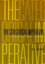 The Categorical Imperative: A Study in Kant's Moral Philosophy, Paton, H. J., Go