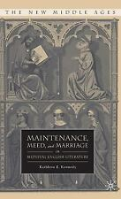The New Middle Ages: Maintenance, Meed, and Marriage in Medieval English...