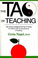 The Tao of Teaching: The Special Meaning of the Tao Te Ching As Related to the A