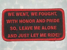 We Went, We Fought w/ Honor & Pride So Leave Me Alone & Just Let Me Ride Patch