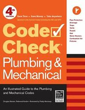 Code Check Plumbing and Mechanical 4th edition: An Illustrated Guide to the Plum