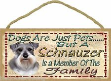 """Dogs Are Just Pets But A Schnauzer Is Part Of The Family Dog Sign Plaque 5""""x10"""""""