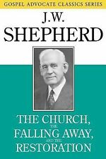 The Church, the Falling Away, and the Restoration Gospel Advocate Classics