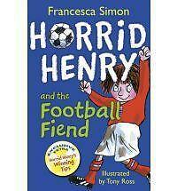 Horrid Henry and the Football Fiend, Francesca Simon