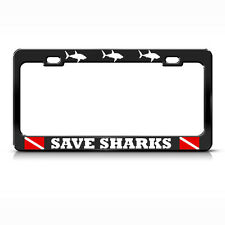 SAVE SHARKS License Plate Frame SHARK Metal LOVE SCUBA DIVING BLACK Tag Border