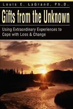 Gifts from the Unknown: Using Extraordinary Experiences to Cope with Loss & Chan