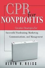 CPR for Nonprofits : Creative Strategies for Successful Fundraising,...