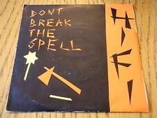 """HIFI - DON'T BREAK THE SPELL  7"""" VINYL PS"""