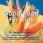 Good Food for Kids Stanway, Penny, Stanway, Dr. Penny Paperback