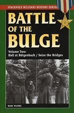 Stackpole Military History: Battle of the Bulge : Hell at Butgenback/Sieze...