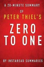 A 20-minute Summary of Peter Thiel's Zero to One: Notes on Startups, or How to
