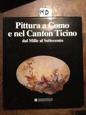 PITTURA A COMO E NEL CANTON TICINO DAL MILLE AL SETTECENTO - GREGORI - CARIPLO