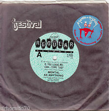 MENTAL AS ANYTHING If You Leave Me, Can I Come Too? / Assault And Flattery OZ 45