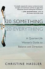 20-Something, 20-Everything : A Girl's Guide to Balance, Direction, and...