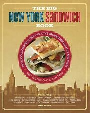 The Big New York Sandwich Book : 99 Delicious Creations from the City's...