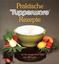 Praktische Tupperware Rezepte - Kochbuch von Olli Loeb