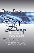 Deep Calls to Deep : The Voice of Many Waters by Doug Fortune (2013, Paperback)