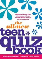 The All-New Teen Quiz Book by Annalee Morris, Jana Johnson and Arlene...