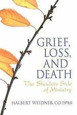 Grief, Loss, and Death: The Shadow Side of Ministry-ExLibrary