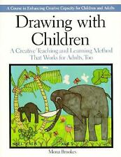 Drawing with Children: A Creative Teaching and Learning Method That Works for Ad