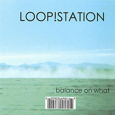Balance on What Loop!Station MUSIC CD