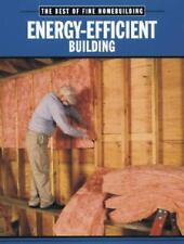 Best of Fine Homebuilding: Energy-Efficient Building by Taunton Press...