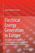 Electrical Energy Generation in Europe : The Current and Future Role of...
