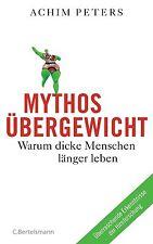 Mythos Übergewicht von Achim Peters (2013, Gebundene Ausgabe)