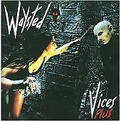 Vices Plus, Waysted, Excellent
