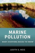 What Everyone Needs to Know: Marine Pollution : What Everyone Needs to Know...