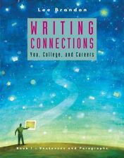 Writing Connections : You, College, and Careers - Sentences and Paragraphs by...