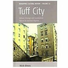 Remapping Cultural History: Tuff City : Urban Change and Contested Space in...