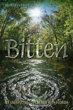 Bitten: My Unexpected Love Affair with Florida (A Florida Quincentenni-ExLibrary