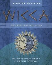 Wicca: Another Year and a Day: 366 Days of Magical Practice in the Craft of the