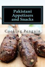 Pakistani Appetizers and Snacks : 30 Authentic Pakistani Appetizer Recipes by...