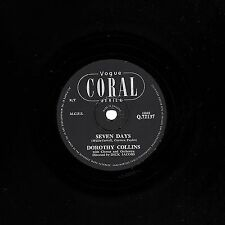 "MEGA RARE DOROTHY COLLINS 78  "" SEVEN DAYS / MANUELLO "" UK CORAL Q 72137 EX+!"