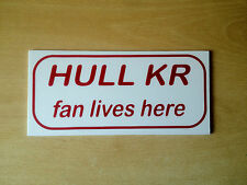 Hull KR fan lives here Sign (NS-07)