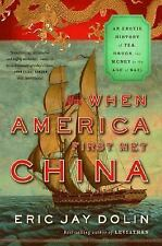 When America First Met China : An Exotic History of Tea, Drugs, and Money in...
