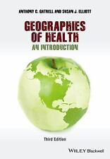 Geographies of Health: An Introduction, Elliott, Susan J., Gatrell, Anthony C.,