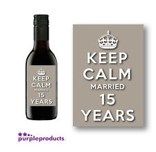10x KEEP CALM 15TH CRYSTAL ANNIVERSARY MINI WINE LABELS, MARRIED 15 YEARS
