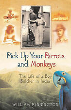 Pick up your Parrots and Monkeys...: A Boy Soldier in