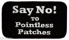"""SAY NO! TO POINTLESS PATCHES EMBROIDERED PATCH 9CM X 5CM (3 1/2"""" X 2"""")"""