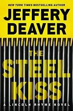 THE STEEL KISS (A Lincoln Rhyme Novel)  by Jeffery Deaver (2016, Hardcover)