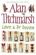 "Love and Dr. Devon, Alan Titchmarsh, ""AS NEW"" Book"