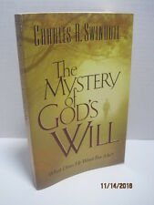The Mystery of God's Will: What Does He Want For Me? by Charles R. Swindoll